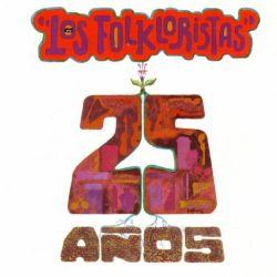 """Los Folkloristas """"25 Anos"""""""