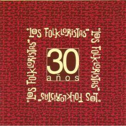 """Los Folkloristas """"30 Anos"""""""