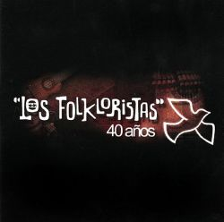 """Los Folkloristas """"40 Anos"""""""