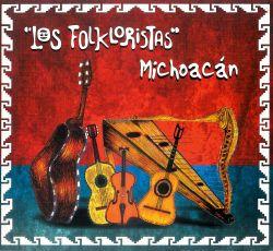 """Los Folkloristas """"Michoacan"""""""